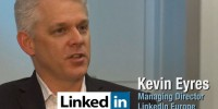 Kevin Eyres - MD - LinkedIn Europe